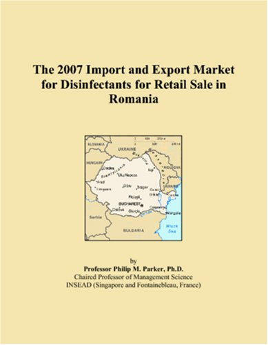 Download The 2007 Import and Export Market for Disinfectants for Retail Sale in Romania ebook