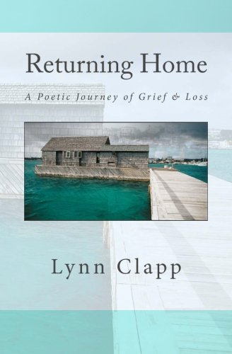 Returning Home: A Poetic Journey of Grief & Loss