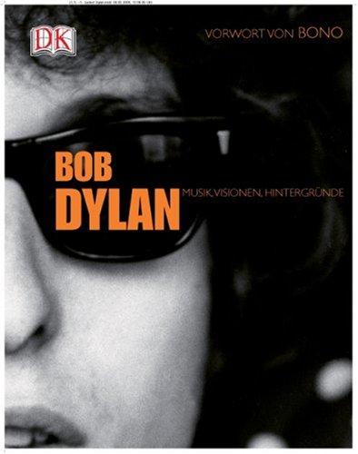 Bob Dylan: Musik, Visionen, Hintergründe