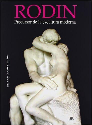RODIN  PRECURSOR DE LA ESCULTURA
