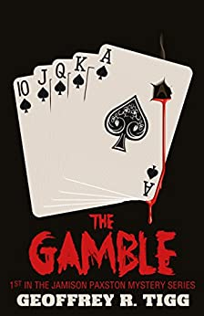 The Gamble (Jamison Paxston Mystery Series Book 1) by [Tigg, Geoffrey]