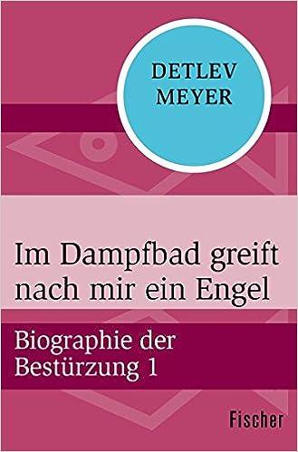 Detlev Meyer: Im Dampfbad greift nach mir ein Engel; schwule Literatur alphabetisch nach Titeln