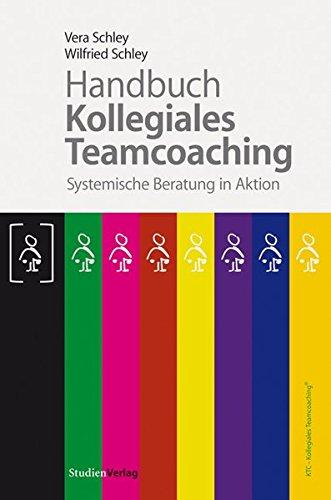 Handbuch Kollegiales Teamcoaching Broschiert – 11. Oktober 2010 Vera Schley Wilfried Schley Studien Verlag 370654878X