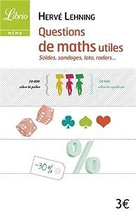Questions de maths utiles : Soldes, sondages, loto, radars... par Hervé Lehning