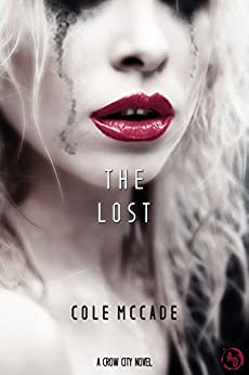 The Lost: A Crow City Novel by [McCade, Cole]