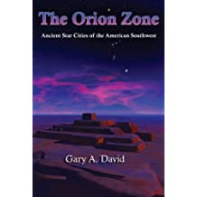 The Orion Zone: Ancient Star Cities of American Southwest
