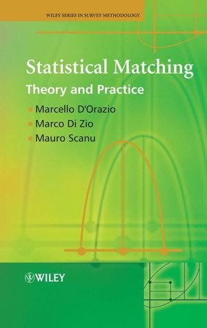 Statistical Matching: Theory and Practice by Marcello D'Orazio , Marco Di Zio , Mauro Scanu, Publisher : Wiley