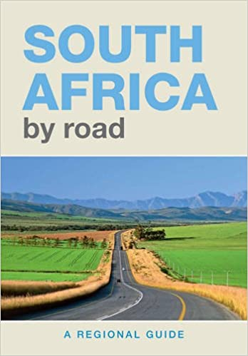 Read South Africa by Road: A Regional Guide PDF, azw (Kindle), ePub