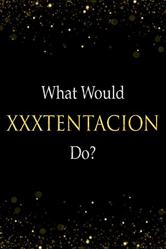 What Would XXXTENTACION Do?: XXXTENTACION Designer Notebook