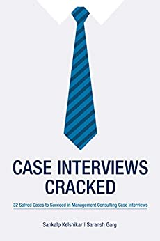 Amazon.com: Case Interviews Cracked: 32 Solved Cases to Succeed in ...