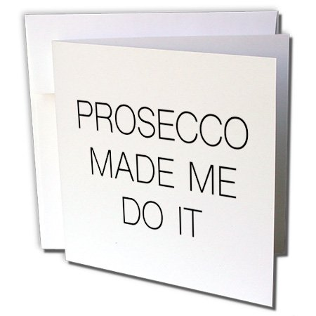 Prosecco Collection - Tory Anne Collections Quotes - PROSECCO MADE ME DO IT - 6 Greeting Cards with envelopes (gc_235402_1)