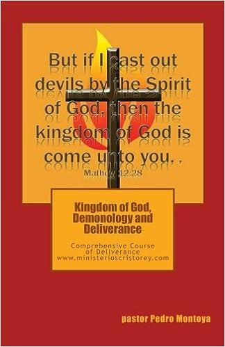 Kingdom Of God Demonology And Deliverance Comprehensive Course Of