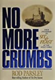 No More Crumbs, Rod Parsley, 088419521X