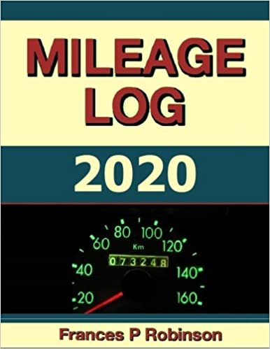 Business Tax Deduction 2020.Mileage Log 2020 The Mileage Log 2020 Was Created To Help