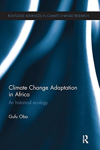 Climate Change Adaptation in Africa: An Historical Ecology (Routledge Advances in Climate Change Research)