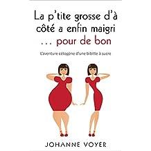 La p'tite grosse d'à côté a enfin maigri... pour de bon: L'aventure cétogène d'une bibitte à sucre (French Edition)