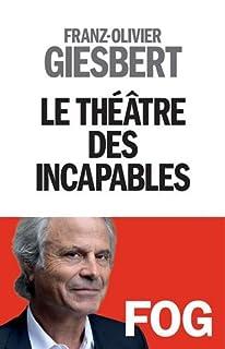 Le théâtre des incapables, Giesbert, Franz-Olivier