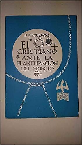 Amazon.com: El cristiano ante la planetizacion del mundo ...