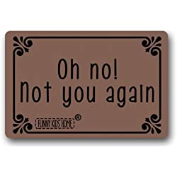 "Funny Doormats Oh No! Not You Again - Durable Machine-washable Indoor/outdoor Door Mat 23.6""(l) X 15.7""(w) Inch"