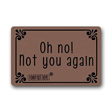 Funny Doormats Oh No! Not You Again - Durable Machine-Washable Indoor/Outdoor Door Mat 23.6 (l) X 15.7 (w) Inch