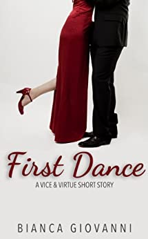 First Dance (Vice, Virtue & Video Book 1) by [Giovanni, Bianca]