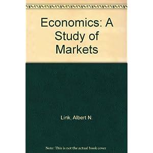Economics: A Study of Markets