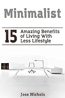 Minimalist 15 amazing benefits of living with less for Benefits of minimalism