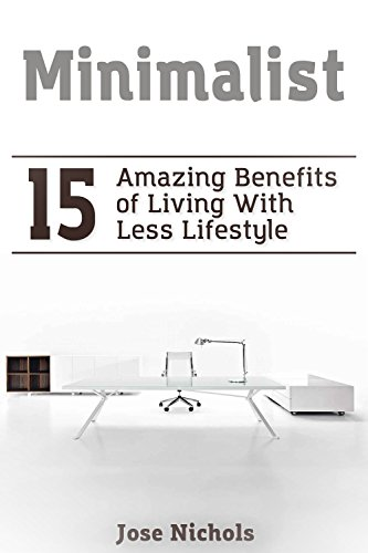 Minimalist: 15 Amazing Benefits of Living With Less Lifestyle