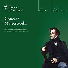 Concert Masterworks Lecture Auteur(s) :  The Great Courses Narrateur(s) : Professor Robert Greenberg