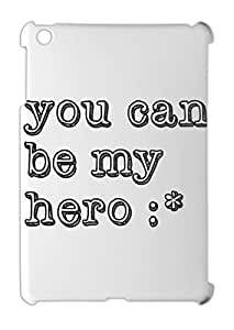 you can be my hero :* iPad mini - iPad mini 2 plastic case