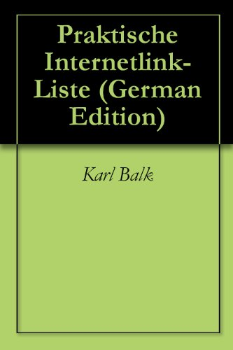 Praktische Internetlink-Liste (German Edition)