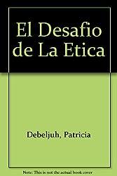 El Desafio de La Etica
