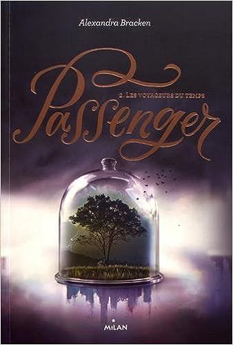 Passenger, Tome 02: Les voyageurs du temps