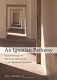 An Ignatian Pathway: Experiencing the Mystical Dimension of the Spiritual Exercises (English Edition)