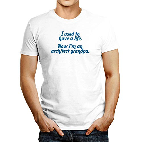 Idakoos I Used to Have a Life Now I'm a Architect Grandpa T-Shirt L White (Be The Architect Of Your Own Life)