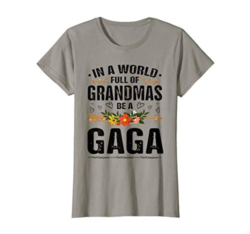 Womens In A World Full Of Grandmas Be A Gaga great grandma 2020 T-Shirt
