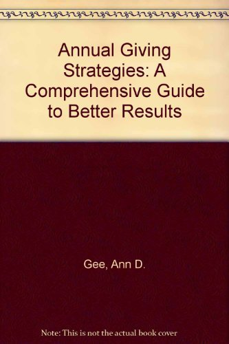 Annual Giving Strategies: A Comprehensive Guide to Better Results