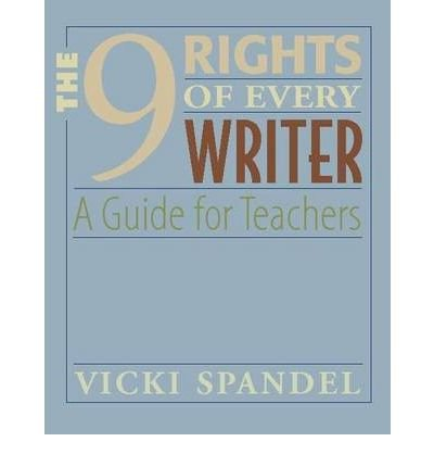 Download [ The 9 Rights of Every Writer: A Guide for Teachers - By Spandel, Vicki ( Author ) Paperback 2005 ] pdf