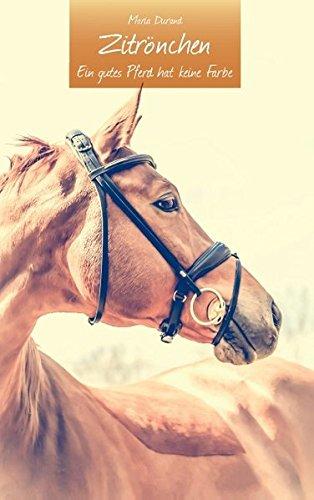 Zitrönchen: Ein gutes Pferd hat keine Farbe