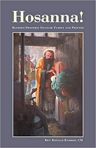 Hosanna!: Blessed Frederic Ozanam: Family and Friends ...