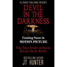 Devil in The Darkness: True Story of Serial Killer ISRAEL KEYES (Movie Tie-In)