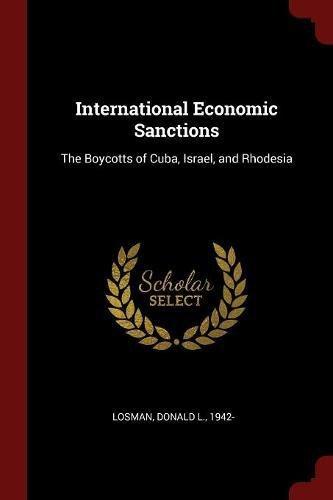 International Economic Sanctions: The Boycotts of Cuba, Israel, and Rhodesia