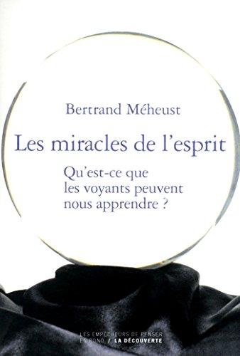 Les miracles de l'esprit (EMPECH PENSER) (French Edition)
