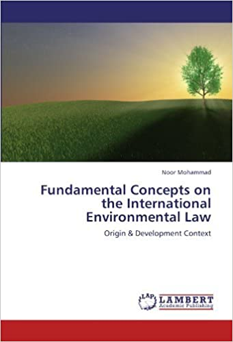 Book Fundamental Concepts on the International Environmental Law: Origin & Development Context by Noor Mohammad (2012-06-14)