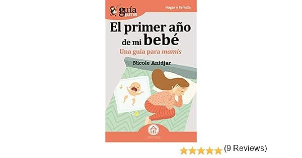 GuíaBurros El primer año de mi bebé: Una Guía para mamis