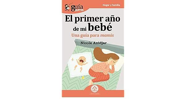 GuíaBurros El primer año de mi bebé: Una Guía para mamis (Spanish Edition)