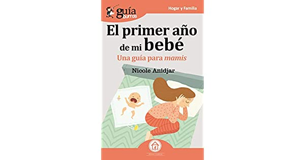 Amazon.com: GuíaBurros El primer año de mi bebé: Una Guía ...