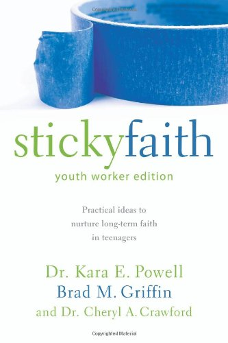 Sticky Faith,Youth Worker Edition