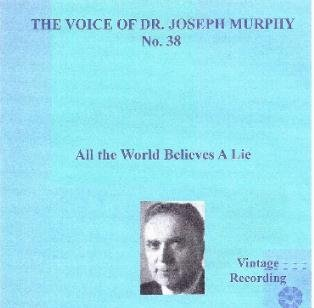 Download The Voice of Joseph Murphy no. 38 Audio Cd. All The World Believes a Lie ebook