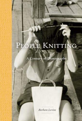 People Knitting: A Century of Photographs (400 Knitting Stitches)